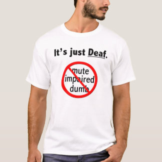 It's Just Deaf T-Shirts