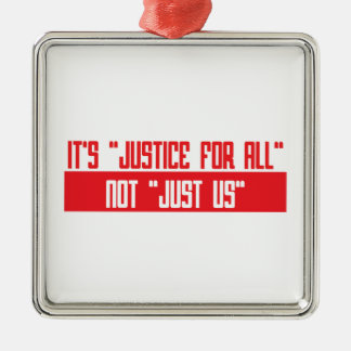 "It's ""justice for all"" not ""Just Us"" Silver-Colored Square Ornament"