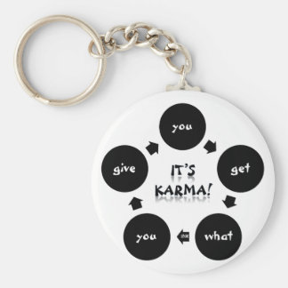 "It's Karma! ""you get what you give"" Keychain"