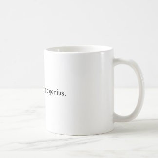 It's lonely being a genius. coffee mug