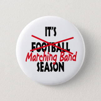 It's Marching Band Season 2 Inch Round Button