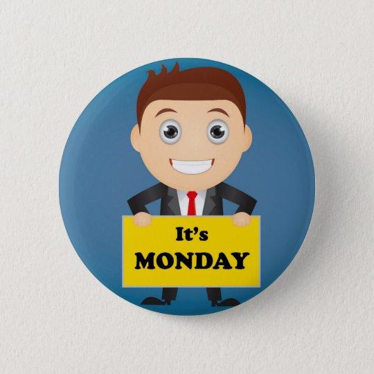 Its Monday 2 Inch Round Button