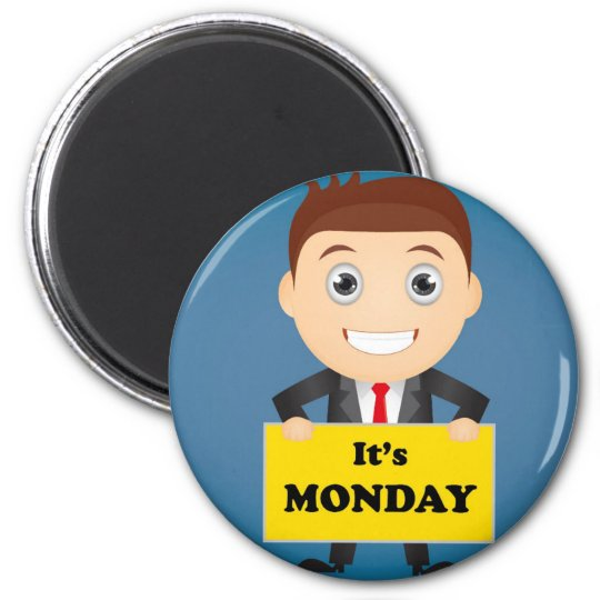 Its Monday 2 Inch Round Magnet
