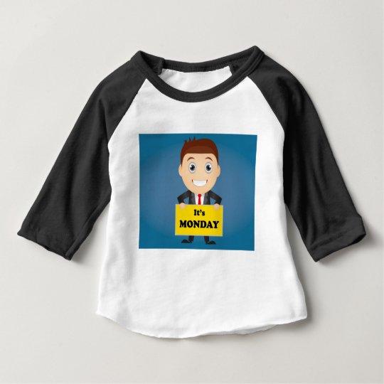 Its Monday Baby T-Shirt