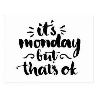 It's Monday But It's Ok Postcard