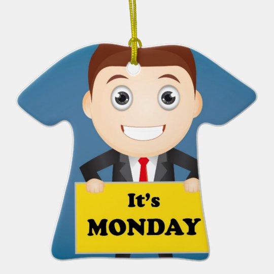 Its Monday Ceramic T-Shirt Ornament