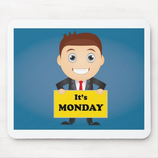 Its Monday Mouse Pad