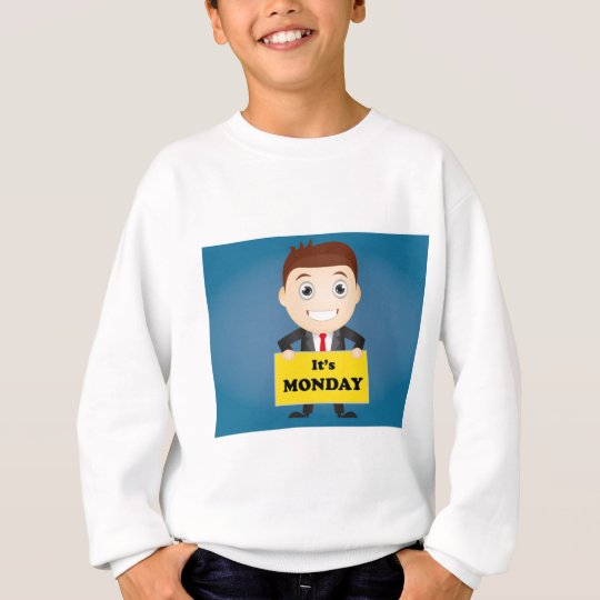 Its Monday Sweatshirt