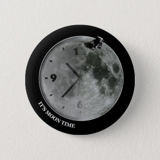 It's Moon Time 2 Inch Round Button