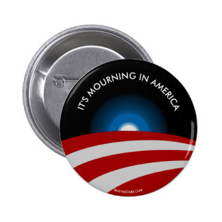 IT'S MOURNING IN AMERICA, 2 INCH ROUND BUTTON
