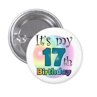 It's my 17th Birthday 1 Inch Round Button