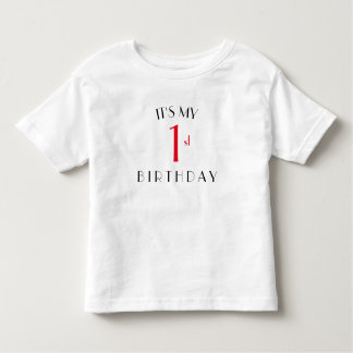 I'ts my 1st birthday shirt