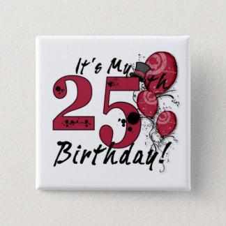It's my 25th birthday grunge huge button