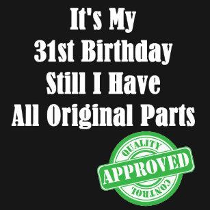 Its My 31st Birthday T Shirt