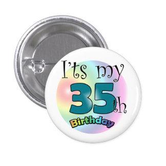 It's my 35th Birthday 1 Inch Round Button