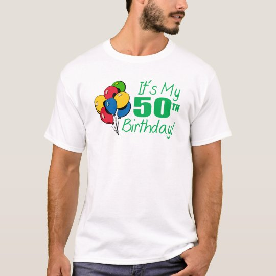 It's My 50th Birthday (Balloons) T-Shirt