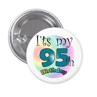 It's my 95th Birthday 1 Inch Round Button