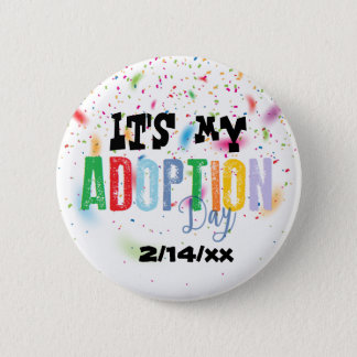 Its my adoption day by ozias 2 inch round button