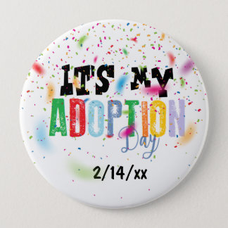 Its my adoption day by ozias 4 inch round button