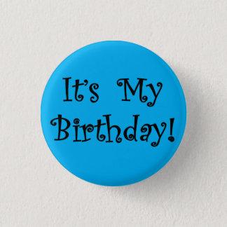 It's My Birthday 1 Inch Round Button