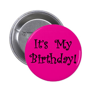 It's My Birthday 2 Inch Round Button