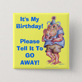 IT'S MY BIRTHDAY! 2 INCH SQUARE BUTTON