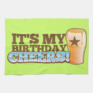 It's My Birthday CHEERS! beers! Kitchen Towel
