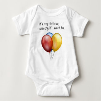 It's my birthday -- I can cry if I want to! Baby Bodysuit