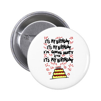 It's My Birthday, I'm Gonna Party With Funky Cake Pinback Buttons