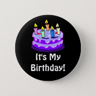 It's My Birthday Quote with Fun Birthday Cake 2 Inch Round Button