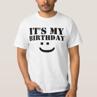 ITS MY BIRTHDAY T SHIRTS