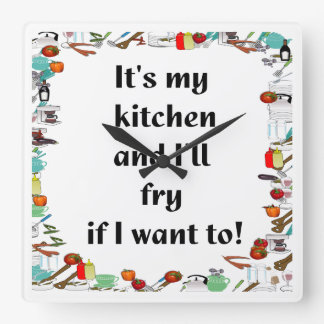 It's my Kitchen.... Square Wall Clock