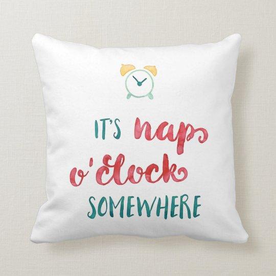 It's Nap O'Clock Somewhere Pillow