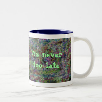 It's never too late, abstract design Two-Tone coffee mug