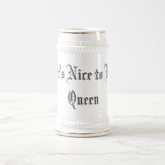 """""""It's Nice to Be Queen"""" Beer Stein"""