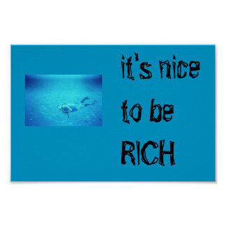 it's nice to be RICH poster
