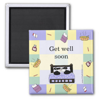 It's no fun to be sick - Get Well Soon Magnet