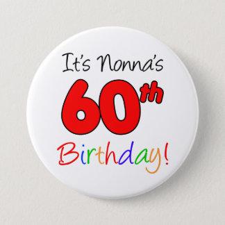 It's Nonna's 60th Birthday Fun and Colorful Button
