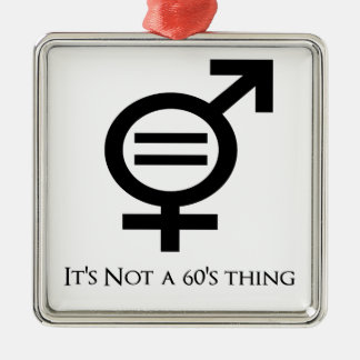 It's Not a 60s Thing Metal Ornament
