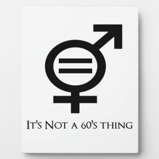 It's Not a 60s Thing Plaque