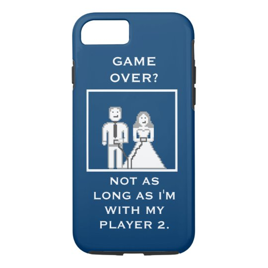 It's Not a Game Over with my Player 2 Phone Case