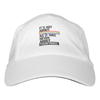 It's not about bathrooms - - LGBTQ Rights -  Hat
