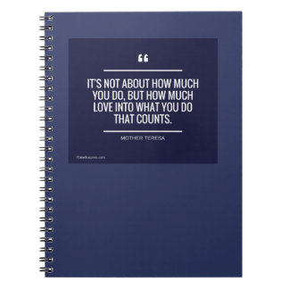 It's Not About How Much You Do Quote Note Book