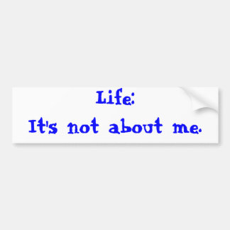 It's not about me bumper sticker