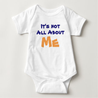 It's not all about me baby onsie baby bodysuit