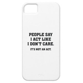 It's Not An Act iPhone 5 Case