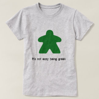 It's not easy being green Meeple T-shirt
