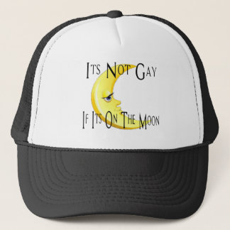 Its not gay if its on the moon trucker hat