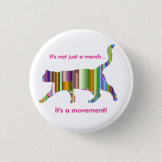 It's not just a march...It's a movement! Design 2 1 Inch Round Button