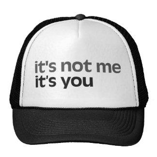 It's not me It's you Trucker Hat